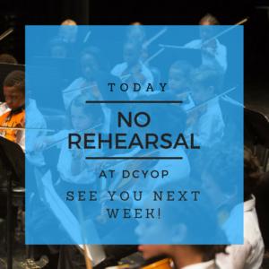 NO REHEARSAL - Spring Break - DC Youth Orchestra Program